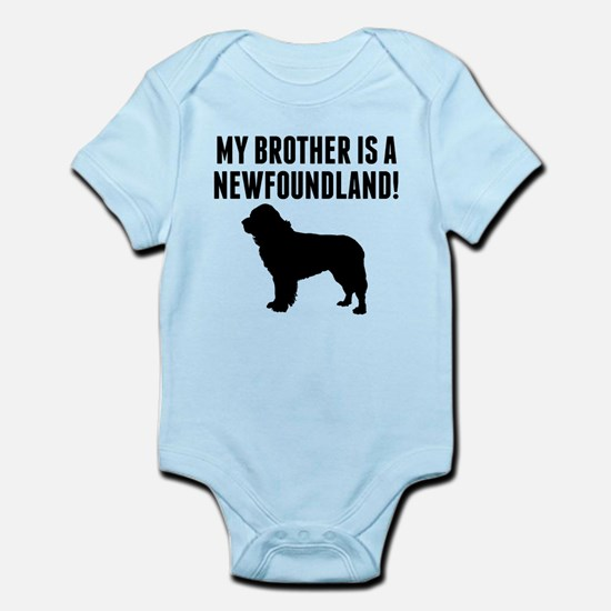 My Brother Is A Newfoundland Body Suit