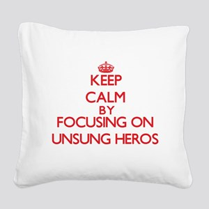 Keep Calm by focusing on Unsu Square Canvas Pillow