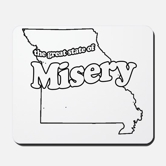 The Great State of Misery Mousepad
