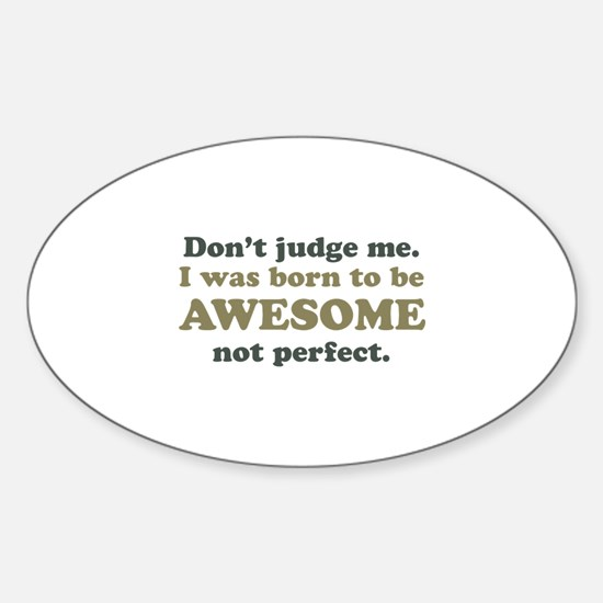 I Was Born To Be Awesome Sticker (Oval)