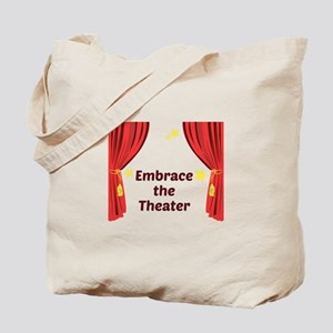 Embrace The Theater Tote Bag