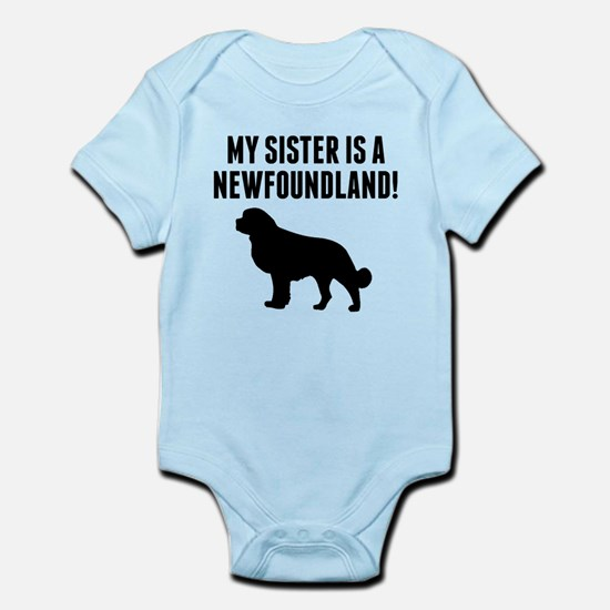 My Sister Is A Newfoundland Body Suit