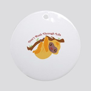 Dont Rush Ornament (Round)