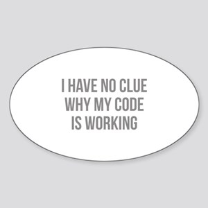 I Have No Clue Why My Code Is Working Sticker (Ova