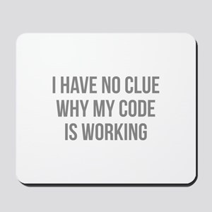 I Have No Clue Why My Code Is Working Mousepad