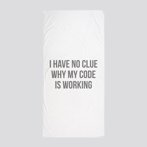 I Have No Clue Why My Code Is Working Beach Towel