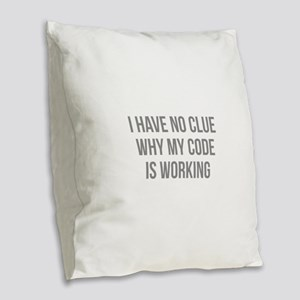 I Have No Clue Why My Code Is Working Burlap Throw