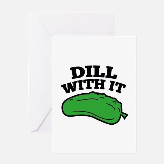 Dill With It Greeting Card