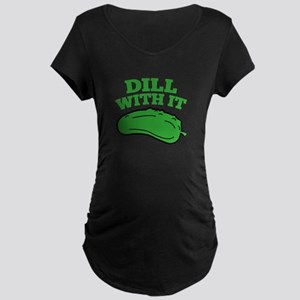 Dill With It Maternity Dark T-Shirt