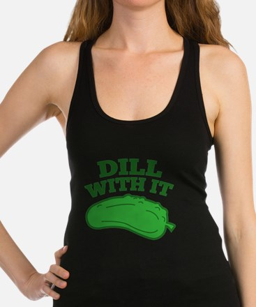 Dill With It Racerback Tank Top