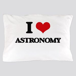 I Love Astronomy Pillow Case