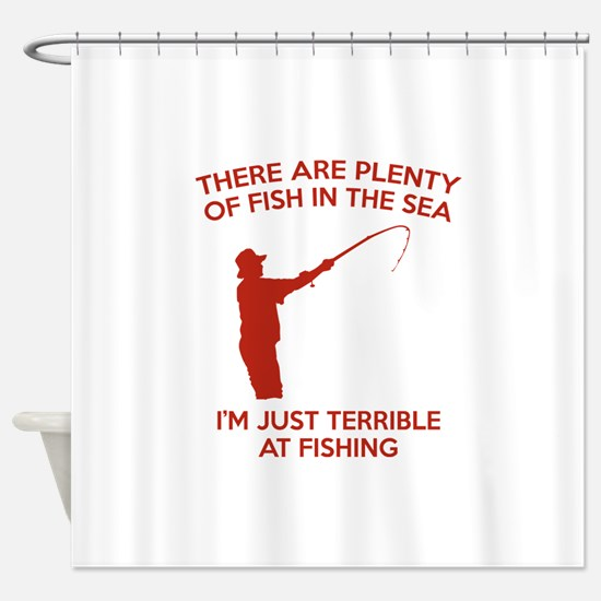 I'm Just Terrible At Fishing Shower Curtain