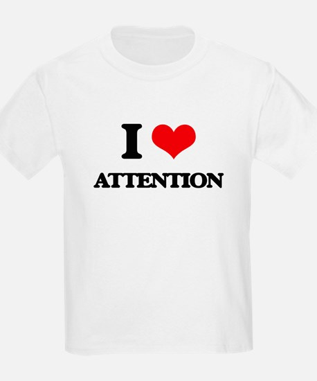 I Love Attention T-Shirt