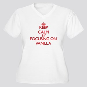 Keep Calm by focusing on Vanilla Plus Size T-Shirt
