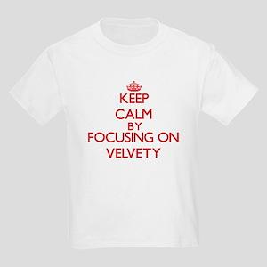 Keep Calm by focusing on Velvety T-Shirt