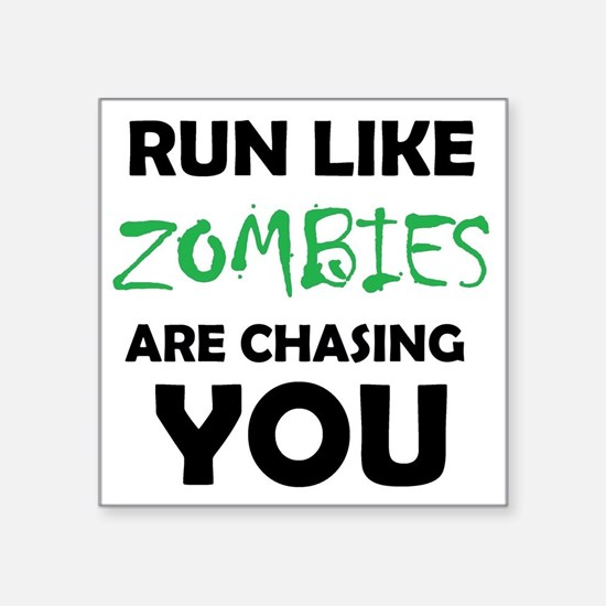 Run Like Zombies are Chasing You Sticker