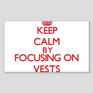 Keep Calm by focusing on Vests Sticker