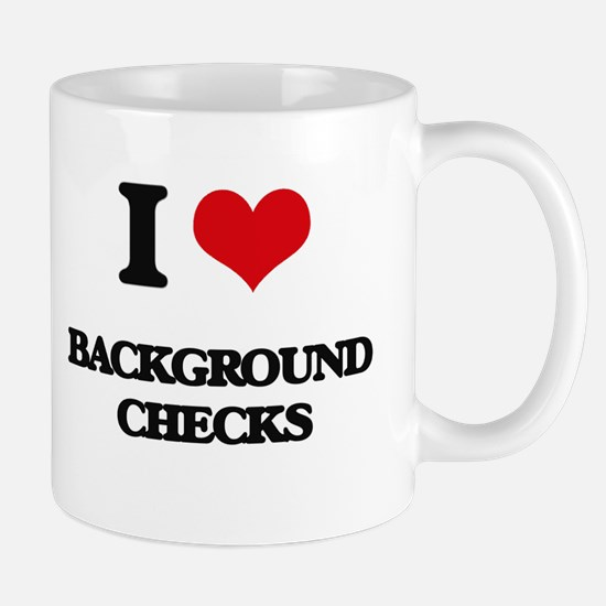 I Love Background Checks Mugs