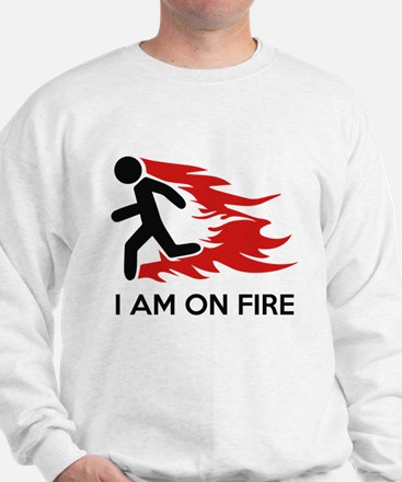 I Am On Fire Sweatshirt