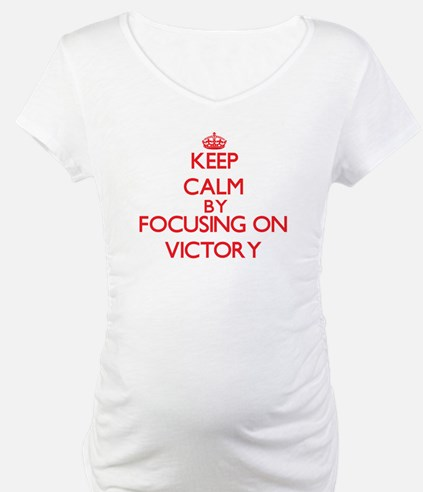 Keep Calm by focusing on Victory Shirt