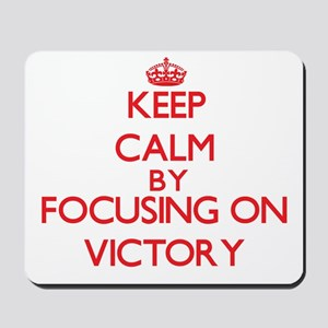 Keep Calm by focusing on Victory Mousepad
