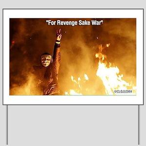 For Revenge Sake War Yard Sign