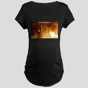 For Revenge Sake War Maternity T-Shirt