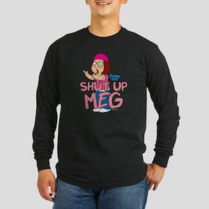 Family Guy Shut Up Meg Long Sleeve Dark T-Shirt