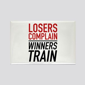 Losers Complain Winners Train Rectangle Magnet