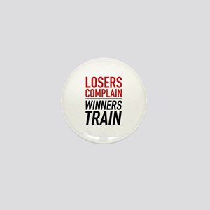 Losers Complain Winners Train Mini Button