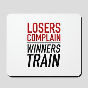 Losers Complain Winners Train Mousepad