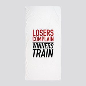 Losers Complain Winners Train Beach Towel