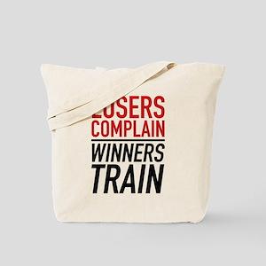 Losers Complain Winners Train Tote Bag