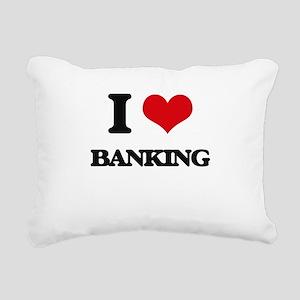 I Love Banking Rectangular Canvas Pillow