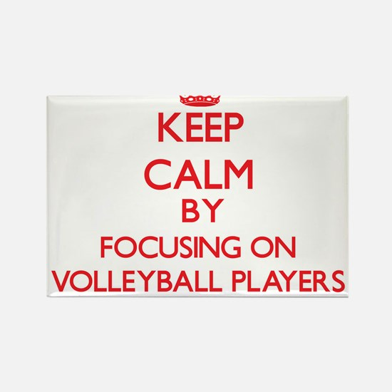 Keep Calm by focusing on Volleyball Player Magnets