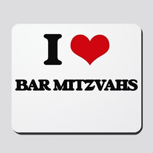 I Love Bar Mitzvahs Mousepad