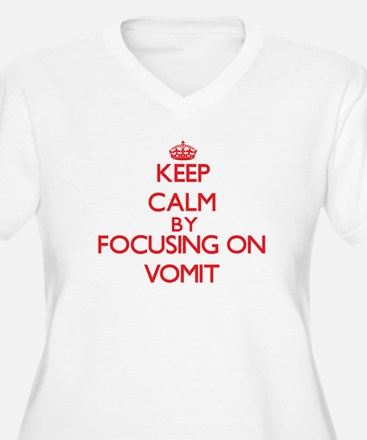 Keep Calm by focusing on Vomit Plus Size T-Shirt