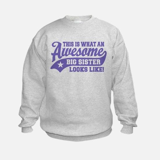 Awesome Big Sister Sweatshirt