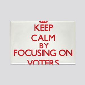 Keep Calm by focusing on Voters Magnets