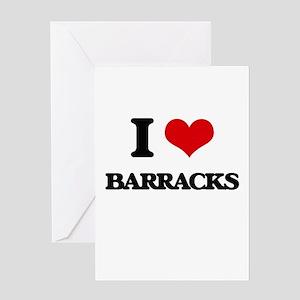 I Love Barracks Greeting Cards