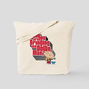 Family Guy Bringing me Down Tote Bag