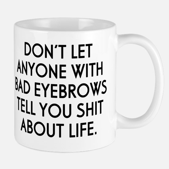 Don't Let Anyone With... Mug