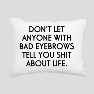 Don't Let Anyone With... Rectangular Canvas Pillow