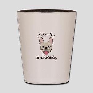 I Love My French Bulldog Shot Glass
