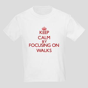 Keep Calm by focusing on Walks T-Shirt