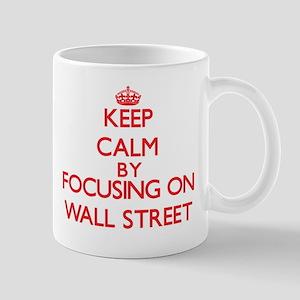 Keep Calm by focusing on Wall Street Mugs