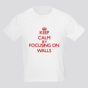 Keep Calm by focusing on Walls T-Shirt