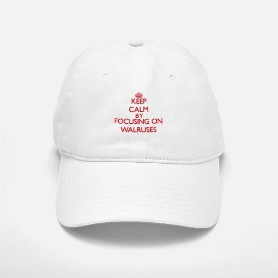 Keep Calm by focusing on Walruses Baseball Baseball Cap