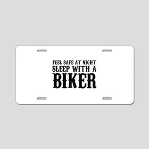 Sleep With A Biker And Ride All Night Aluminum Lic