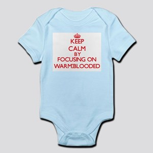 Keep Calm by focusing on Warm-Blooded Body Suit